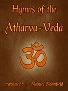 Hymns Of The Atharva-Veda by Maurice Bloomfield