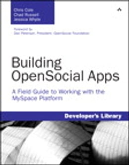 Book Building OpenSocial Apps: A Field Guide to Working with the MySpace Platform by Chris Cole