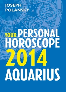 Book Aquarius 2014: Your Personal Horoscope by Joseph Polansky