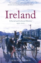 Ireland: A Social and Cultural History 1922–2001 by Dr. Terence Brown