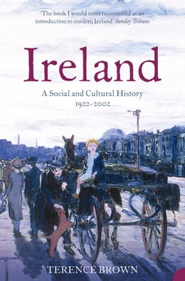 Book Ireland: A Social and Cultural History 1922–2001 by Dr. Terence Brown