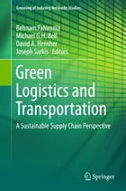 Green Logistics and Transportation: A Sustainable Supply Chain Perspective