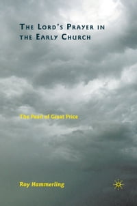 The Lord's Prayer in the Early Church: The Pearl of Great Price