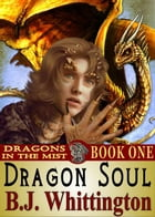 Dragon Soul by BJ Whittington
