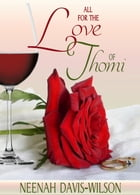 All For The Love Of Thomi: DreamWynd Whispers Romances, #1 by Neenah Davis-Wilson