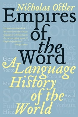 Book Empires of the Word: A Language History of the World by Nicholas Ostler