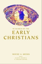 In Search of the Early Christians: Selected Essays by H. Gregory Snyder