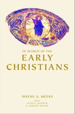 Book In Search of the Early Christians: Selected Essays by H. Gregory Snyder