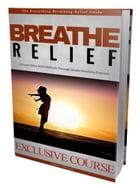 Breathe Relief by Anonymous