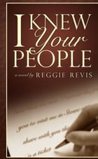 I Knew Your People by Reggie Revis