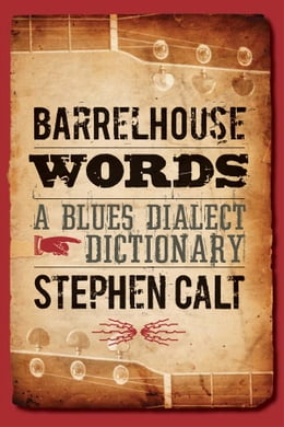 Book Barrelhouse Words: A Blues Dialect Dictionary by Stephen Calt