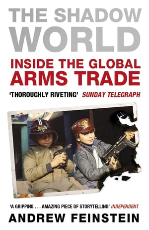 The Shadow World Inside the Global Arms Trade