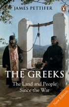 The Greeks: The Land and People Since the War by James Pettifer