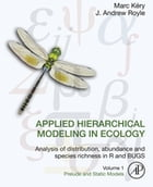 Applied Hierarchical Modeling in Ecology: Analysis of distribution, abundance and species richness…