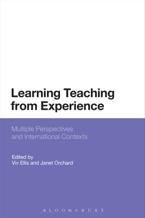 Learning Teaching from Experience Multiple Perspectives and International Contexts