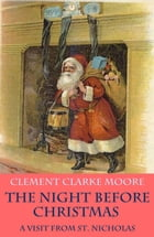 The Night before Christmas - or A Visit from St. Nicholas (with the original illustrations by Jessie Willcox Smith) by Clement Clarke Moore