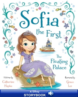 Book Sofia the First: The Floating Palace: A Disney Read-Along by Cathy Hapka