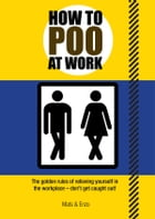 How to Poo at Work by Mats