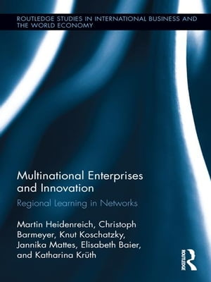 Multinational Enterprises and Innovation Regional Learning in Networks