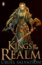 Kings of the Realm: Cruel Salvation (Book 2) by Oisin McGann