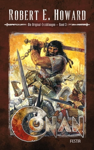 Conan - Band 3: Die Original-Erzählungen by Robert E. Howard