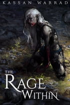 The Rage Within: A Call of Heroes Novelette by Kassan Warrad