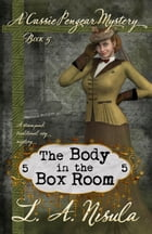 The Body in the Box Room by L. A. Nisula