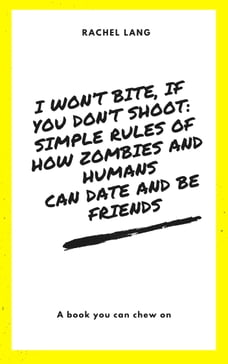 I Won't Bite, If You Don't Shoot: Simple Rules Of How Zombies and Humans Can Date and Be Friends