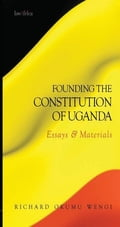 9789966530004 - Wengi, Okumu: Founding the Constitution of Uganda: Essays and Materials - Book