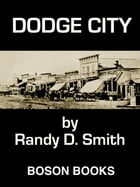 Dodge City: Book Two of the Lane Collier Series by Smith, Randy D.