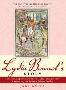 Lydia Bennet's Story: A Sequel to Pride and Prejudice