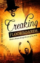 Creaking Floorboards by Colbourne Miller
