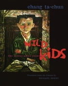 Wild Kids: Two Novels About Growing Up by Michael Berry