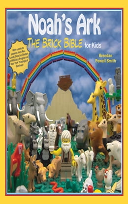 Book Noah's Ark: The Brick Bible for Kids by Brendan  Powell Smith
