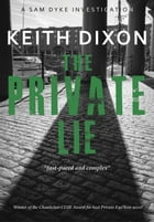 The Private Lie: Sam Dyke Investigations, #2