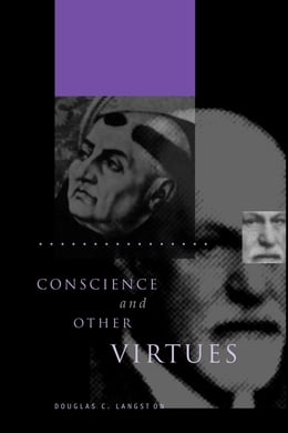 Book Conscience and Other Virtues: From Bonaventure to MacIntyre by Douglas  C. Langston