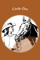 Circle-Dot (Illustrated Edition) by M. H. Donoho