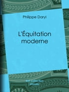 L'Équitation moderne by Philippe Daryl