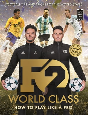 F2: World Class Brand New International Skills from the Bestselling YouTube Footballers!
