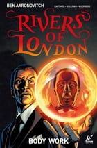 Rivers of London - Body Work #4 by Ben Aaronovitch