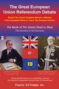 The Great European Union Referendum Debate: Should the United Kingdom Remain a Member of the European Union or Leave the European Union? 67c73c3c-cccc-4dae-8c60-7d9c83f316ee