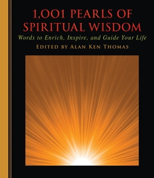 1, 001 Pearls of Spiritual Wisdom Words to Enrich,  Inspire,  and Guide Your Life