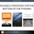 Business Strategies for the Bottom of the Pyramid (Collection) by Ted London