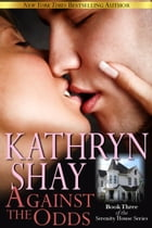 Against The Odds: Book 3 by Kathryn Shay