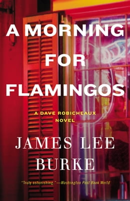 Book A Morning for Flamingos by James Lee Burke