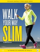 Walk Your Way Slim by marc laverdure