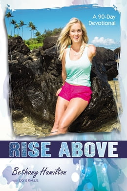 Book Rise Above: A 90-Day Devotional by Bethany Hamilton