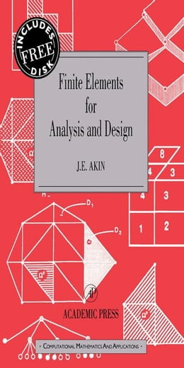 Book Finite Elements for Analysis and Design: Computational Mathematics and Applications Series by Akin, J. E.