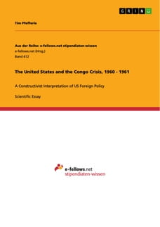 The United States and the Congo Crisis, 1960 - 1961: A Constructivist Interpretation of US Foreign…