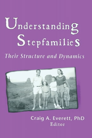 Understanding Stepfamilies Their Structure and Dynamics
